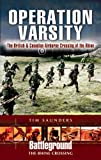 Operation Varsity: The British and Canadian Airborne Crossing of the Rhine (Battleground The Rhine Crossing)