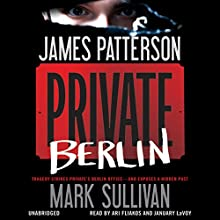 Private Berlin Audiobook by James Patterson, Mark Sullivan Narrated by January LaVoy, Ari Fliakos