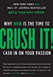 img - for Crush It!: Why NOW Is the Time to Cash In on Your Passion by Gary Vaynerchuk (25-Sep-2013) Paperback book / textbook / text book