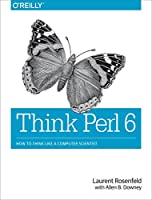 Think Perl 6: How to Think Like a Computer Scientist Front Cover