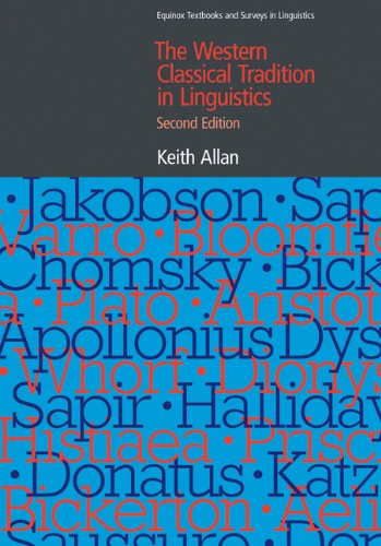 The Western Classical Tradition in Linguistics (EQUINOX TEXTBOOKS & SURVEYS IN LINGUISTICS)