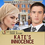 Kate's Innocence: Kate's Case Files, Book 1 | Sarah Holman