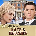 Kate's Innocence: Kate's Case Files, Book 1 | Sarah Holman