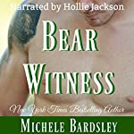 Bear Witness: The Pack Rules, Book 4 | Michele Bardsley