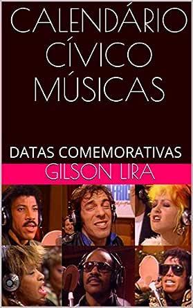 CALENDÁRIO CÍVICO MÚSICAS: DATAS COMEMORATIVAS (CALENDÁRIO