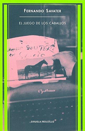 El juego de los caballos (Siruela/Bolsillo) Tapa blanda – 21 mar 2003 Fernando Savater 8478446842 Essays Horse Racing