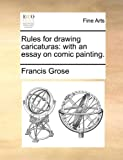 Rules for Drawing Caricaturas, Francis Grose, 1170510671