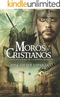 Moros y cristianos: la gran aventura de la España medieval (Historia Divulgativa nº 2) (Spanish Edition)