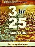 Guía completa para bajar de 3h25 en Maratón (Planes de entrenamiento para Maratón de finisherguide nº 325)