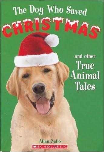 The Dog Who Saved Christmas.The Dog Who Saved Christmas And Other True Animal Tales