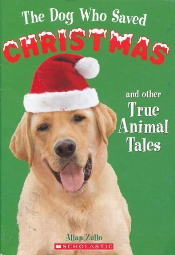 The Dog Who Saved Christmas and Other True Animal Tales: Allan ...