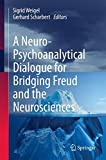 img - for A Neuro-Psychoanalytical Dialogue for Bridging Freud and the Neurosciences book / textbook / text book