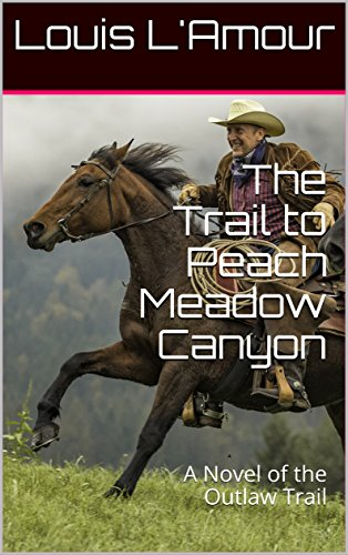 the-trail-to-peach-meadow-canyon-lamours-original-text