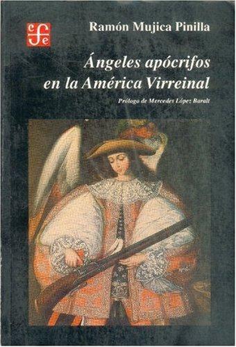 Angeles apocrifos en la America virreinal/ Apocryphal Angeles in Colonial America