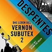 Das Leben des Vernon Subutex 2 | Virginie Despentes