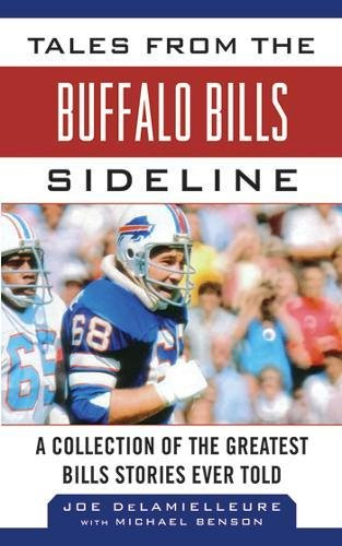 Sidelines Buffalo - Tales from the Buffalo Bills Sideline: A Collection of the Greatest Bills Stories Ever Told (Tales from the Team)