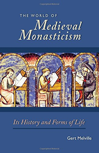 The World of Medieval Monasticism: Its History and Forms of Life (Cistercian Studies)