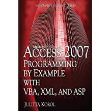 Access 2007 Programming by Example with VBA, XML, and ASP (Wordware Database Library)