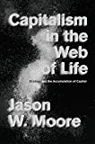 Capitalism in the Web of Life: Ecology and the