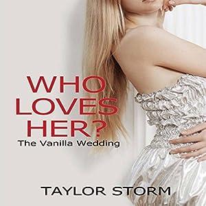 Who Loves Her?: The Vanilla Wedding Audiobook