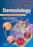 img - for Dermatology: An Illustrated Colour Text, 5e by David Gawkrodger MD FRCP FRCPE (2012-07-16) book / textbook / text book