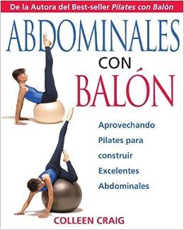 Abdominales Con Balón: Aprovechando Pilates Para Construir ...