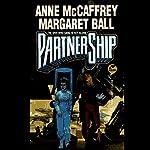 PartnerShip   Anne McCaffrey,Margaret Ball