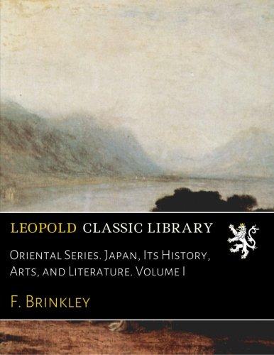 Read Online Oriental Series. Japan, Its History, Arts, and Literature. Volume I ebook