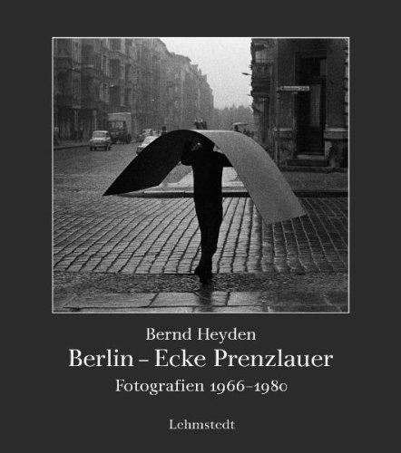 Berlin - Ecke Prenzlauer: Fotografien 1966-1980