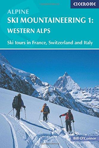 Alpine Ski Mountaineering Western Alps: Volume 1 (Cicerone Winter and Ski Mountaineering S) pdf epub