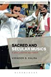 Sacred and Secular Musics: A Postcolonial Approach (Bloomsbury Studies in Religion and Popular Music)