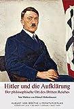Hitler und die Aufklärung: Der philosophische Ort des Dritten Reiches