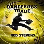 Dangerous Trade | Ned Stevens