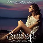The Seacroft: Paines Creek Beach Book 2 | Aaron Paul Lazar