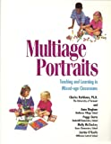 Multiage Portraits : Teaching and Learning in Mixed-Age Classrooms, Rathbone, Charles and Bingham, Anne, 0962738972