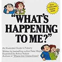 """""""What's Happening to Me? : An Illustrated Guide to Puberty"""""""