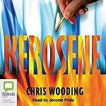 Kerosene   Chris Wooding