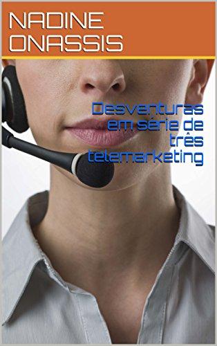 Desventuras em série de três telemarketing
