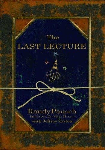 The Last Lecture by Pausch, Randy; Zaslow, Jeffrey(January 1, 2008) Paperback