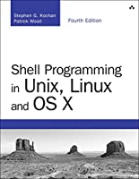 Shell Programming in Unix, Linux and OS X, 4th Edition Front Cover
