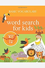 Basic Vocabulary Word Search for Kids, Grades K-2 (Ages 5-8): 80 Fun Puzzles with Kindergarten, First Grade and Second Grade Words Paperback