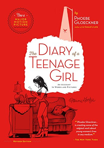 The Diary of  a Teenage Girl, Revised Edition: An Account in Words and Pictures (Diary Of A Teenage Girl Graphic Novel)