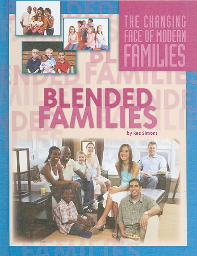 Blended Families (The Changing Face of Modern Families)