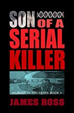 Son of a Serial Killer (Murder in the Genes Trilogy Book 1)