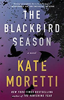 The Blackbird Season: A Novel by [Moretti, Kate]