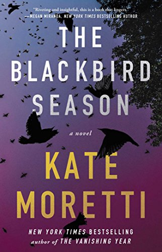 The Blackbird Season: A Novel by [Moretti, Kate]