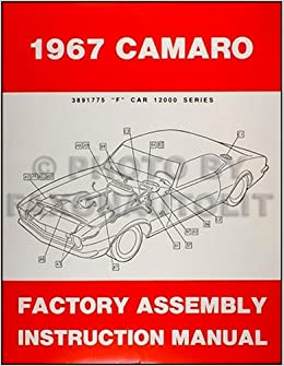 camaro factory assembly manual reprint including rs ss z 1967 camaro factory assembly manual reprint including rs ss z28 chevrolet com books