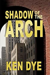 Shadow of the Arch by Ken Dye (2008-10-24)