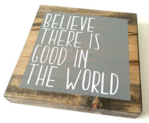 be the good in the world sign - 4