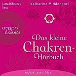 Das kleine Chakren-Hörbuch | Katharina Middendorf